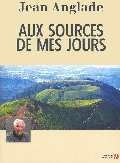 AUX SOURCES DE MES JOURS