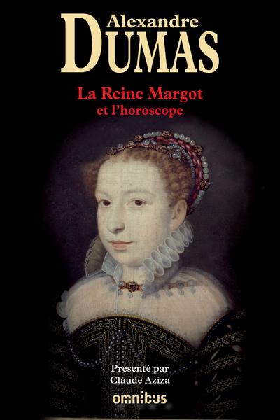 L'HOROSCOPE, LA REINE MARGOT