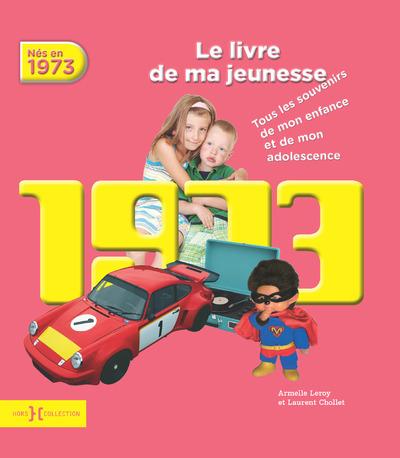 1973, LE LIVRE DE MA JEUNESSE - NOUVELLE EDITION