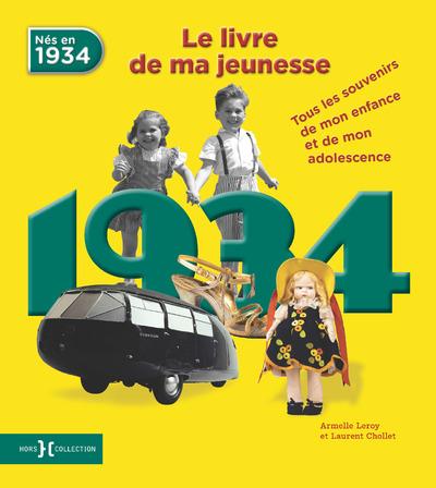 1934, LE LIVRE DE MA JEUNESSE - NOUVELLE EDITION