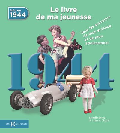 1944, LE LIVRE DE MA JEUNESSE - NOUVELLE EDITION