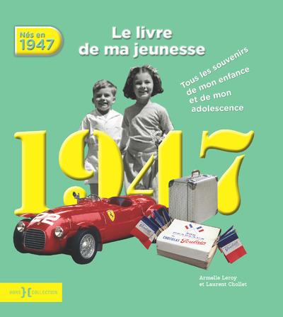 1947, LE LIVRE DE MA JEUNESSE - NOUVELLE EDITION