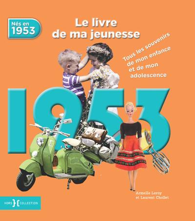 1953, LE LIVRE DE MA JEUNESSE - NOUVELLE EDITION