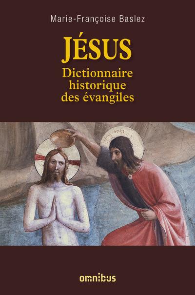 JESUS - DICTIONNAIRE HISTORIQUE DES EVANGILES