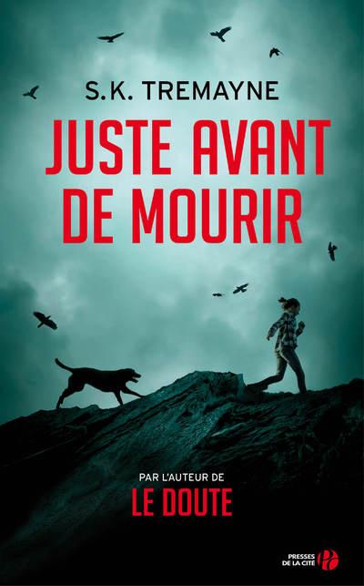 JUSTE AVANT DE MOURIR