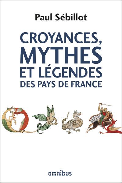 CROYANCES, MYTHES ET LEGENDES DES PAYS DE FRANCE