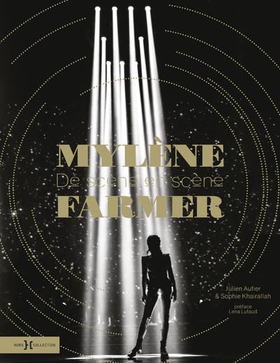 MYLENE FARMER, DE SCENE EN SCENE