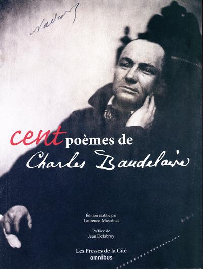 CENT POEMES DE CHARLES BAUDELAIRE (NOUVELLE EDITION)