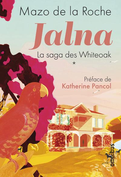 JALNA - LA SAGA DES WHITEOAK - TOME 1