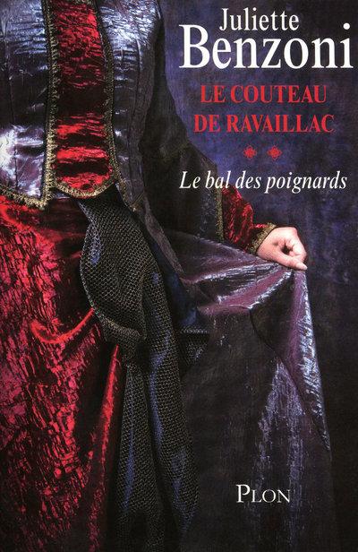 LE BAL DES POIGNARDS T02 LE COUTEAU DE RAVAILLAC