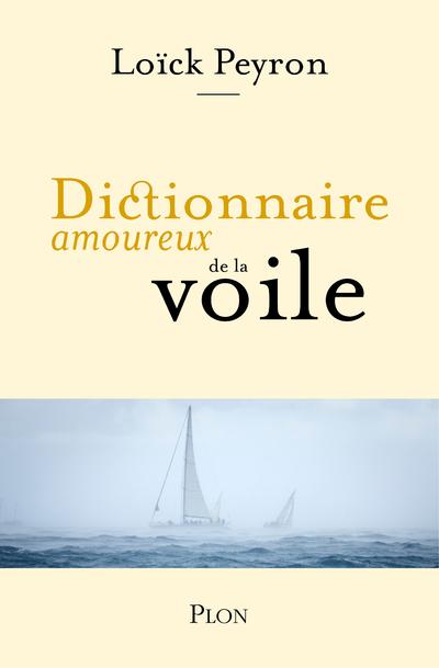 DICTIONNAIRE AMOUREUX DE LA VOILE
