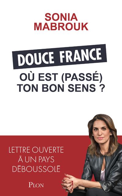 DOUCE FRANCE, OU EST (PASSE) TON BON SENS ?