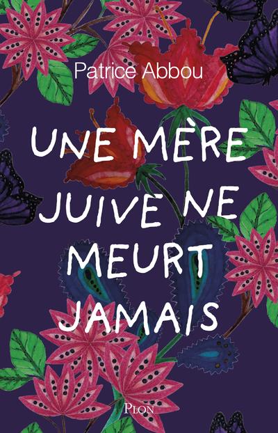 UNE MERE JUIVE NE MEURT JAMAIS