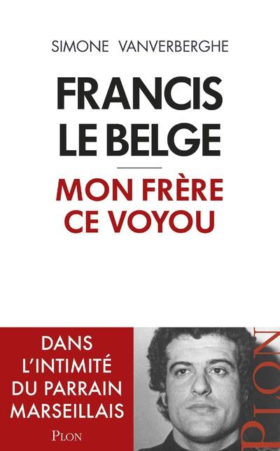 MON FRERE, FRANCIS LE BELGE