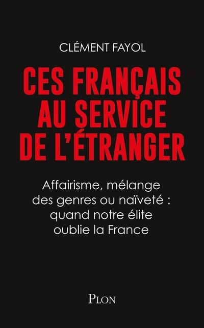 CES FRANCAIS AU SERVICE DE L'ETRANGER