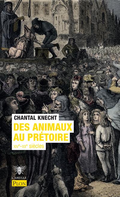 DES ANIMAUX AU PRETOIRE XIVE-XXE SIECLES