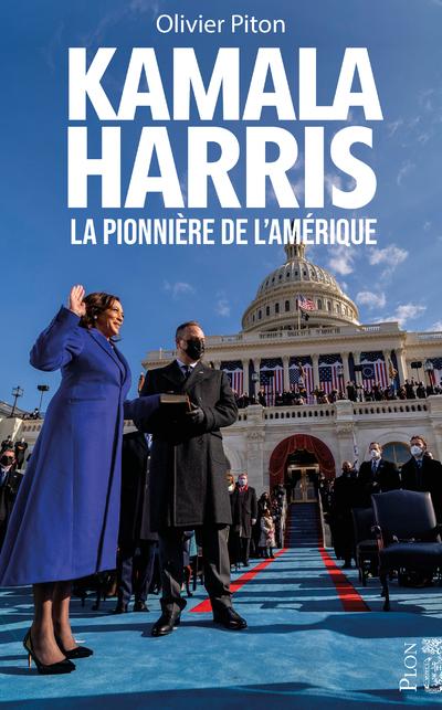 KAMALA HARRIS, LA PIONNIERE DE L'AMERIQUE