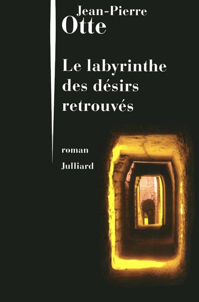 LE LABYRINTHE DES DESIRS RETROUVES