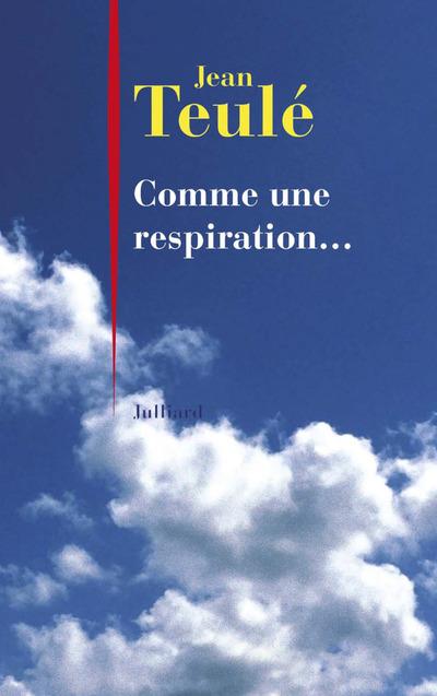 COMME UNE RESPIRATION...