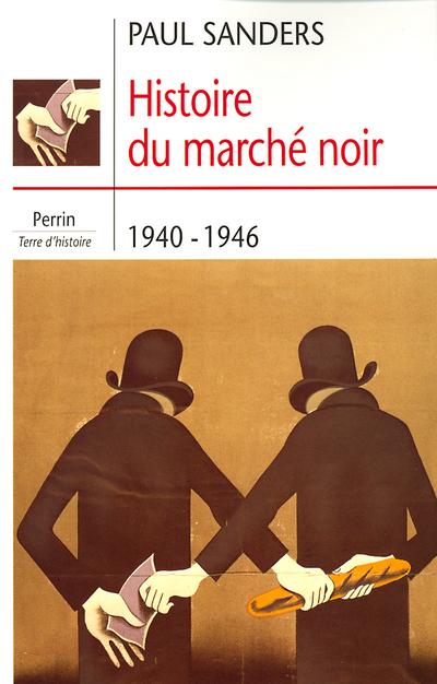 HISTOIRE DU MARCHE NOIR 1940-1946