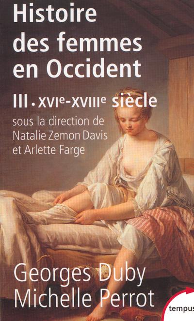 L'HISTOIRE DES FEMMES EN OCCIDENT - TOME 3 DU XVIEAU XVIIIE SIECLE