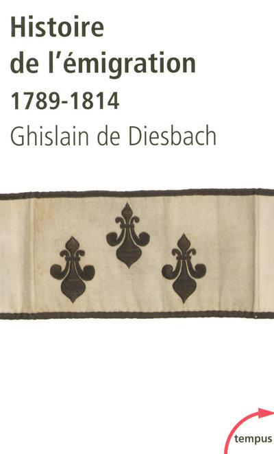 HISTOIRE DE L'EMIGRATION 1789-1814