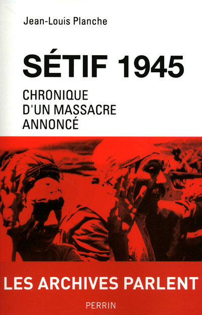 SETIF 1945 CHRONIQUE D'UN MASSACRE ANNONCE