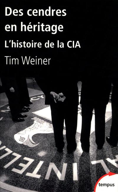 DES CENDRES EN HERITAGE L'HISTOIRE DE LA CIA