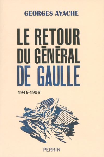 LE RETOUR DU GENERAL DE GAULLE