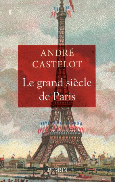 LE GRAND SIECLE DE PARIS