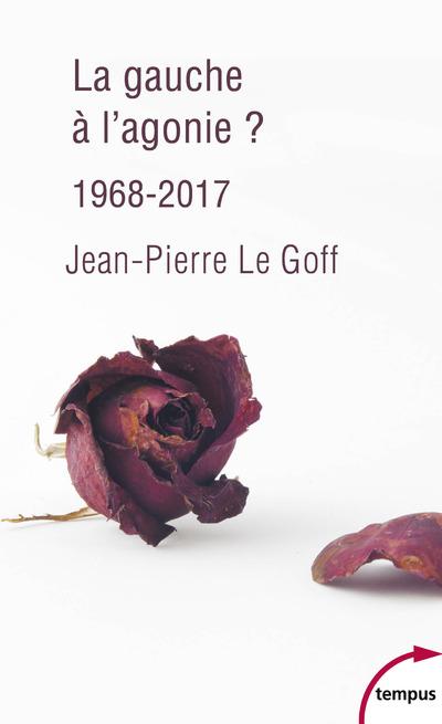 LA GAUCHE A L'AGONIE ? 1968-2017