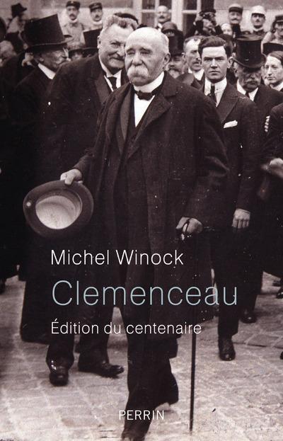 CLEMENCEAU - EDITION DU CENTENAIRE