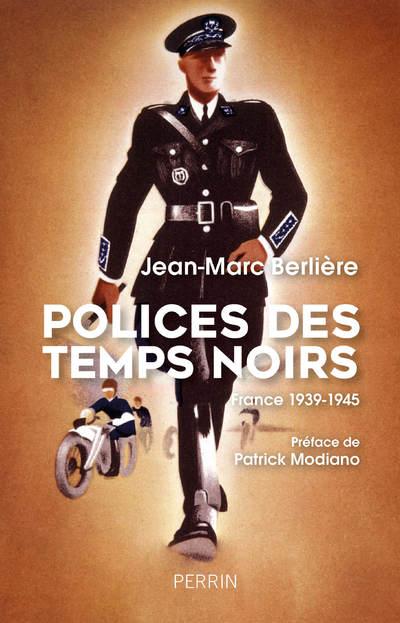 POLICES DES TEMPS NOIRS - FRANCE 1939-1945