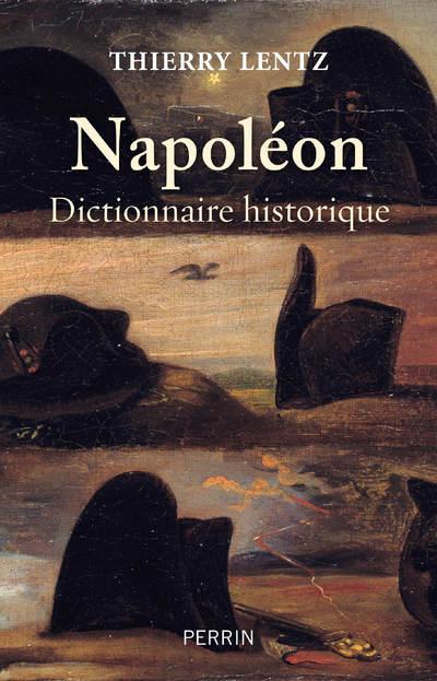 NAPOLEON - DICTIONNAIRE HISTORIQUE