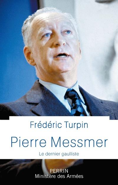 PIERRE MESSMER - LE DERNIER GAULLISTE