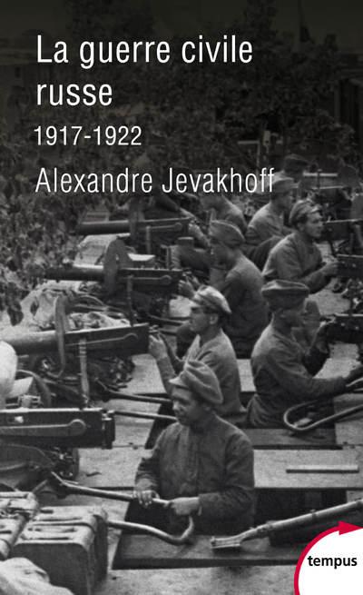 LA GUERRE CIVILE RUSSE - 1917-1922