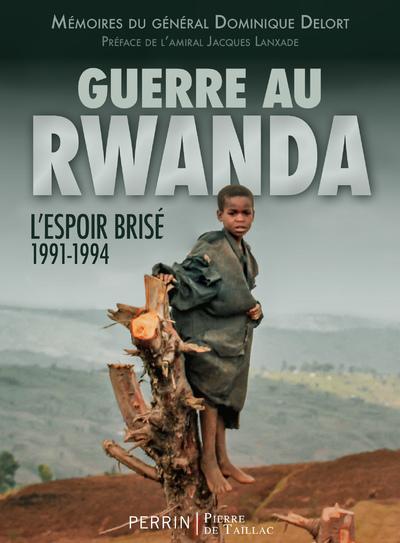 GUERRE AU RWANDA - L'ESPOIR BRISE 1991-1994
