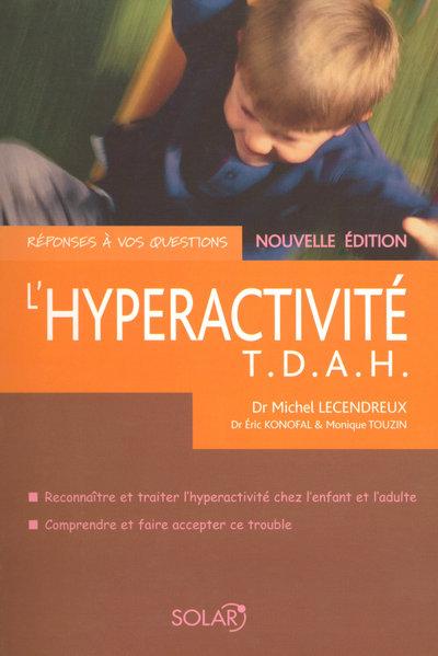 L'HYPERACTIVITE T.D.A.H. NE - REPONSES A VOS QUESTIONS