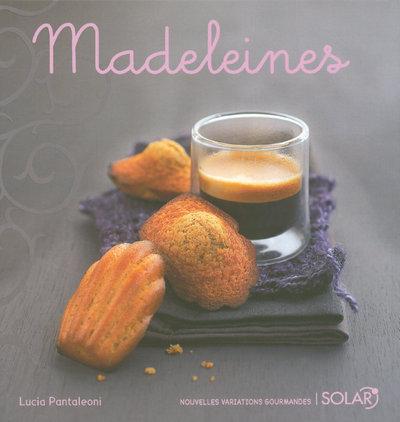 MADELEINES - NOUVELLES VARIATIONS GOURMANDES