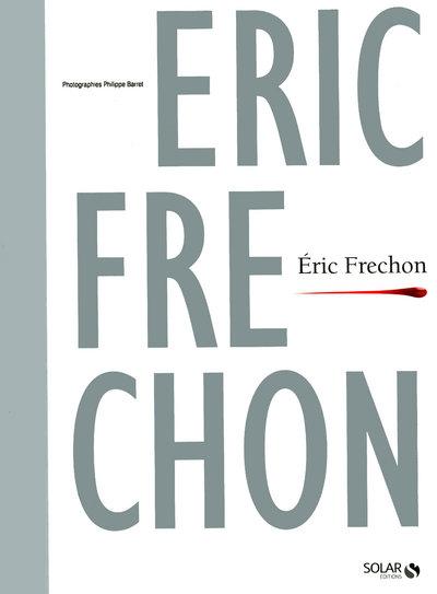 ERIC FRECHON - LIVRE DE CHEF