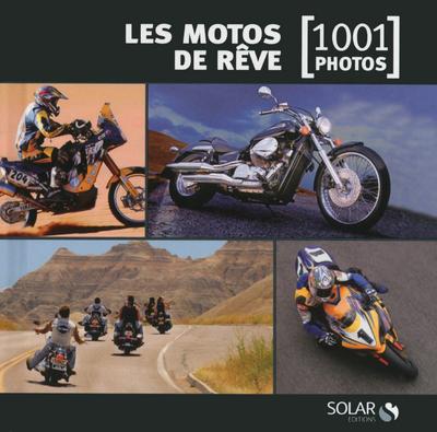 LES MOTOS DE REVE EN 1001 PHOTOS - NE -