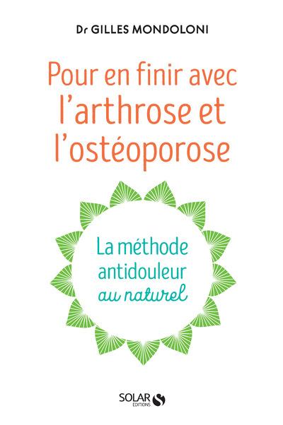 POUR EN FINIR AVEC L'ARTHROSE ET L'OSTEOPOROSE