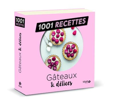 GATEAUX & DELICES NE - 1001 RECETTES