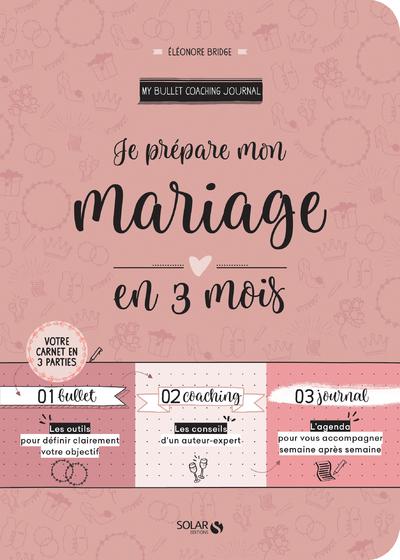 JE PREPARE MON MARIAGE EN 3 MOIS