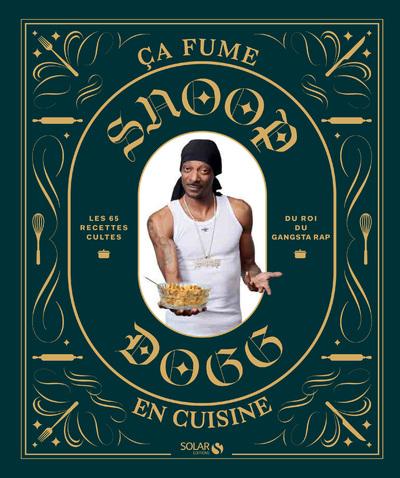 SNOOP DOGG - CA FUME EN CUISINE !