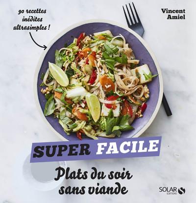 PLATS DU SOIR SANS VIANDE - SUPER FACILE