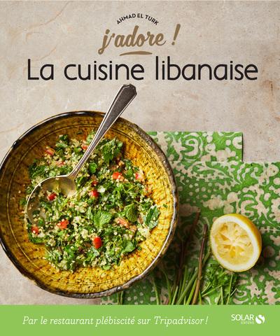 LA CUISINE LIBANAISE - J'ADORE