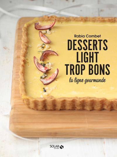 DESSERTS LIGHT TROP BONS - LA LIGNE GOURMANDE