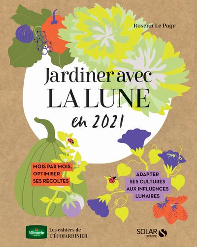 JARDINER AVEC LA LUNE POUR UNE VERTE ANNEE 2021