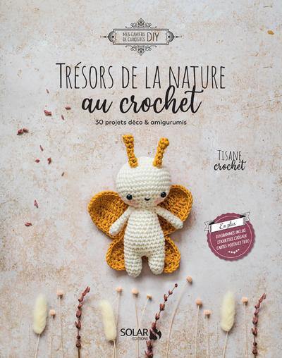 TRESORS DE LA NATURE AU CROCHET